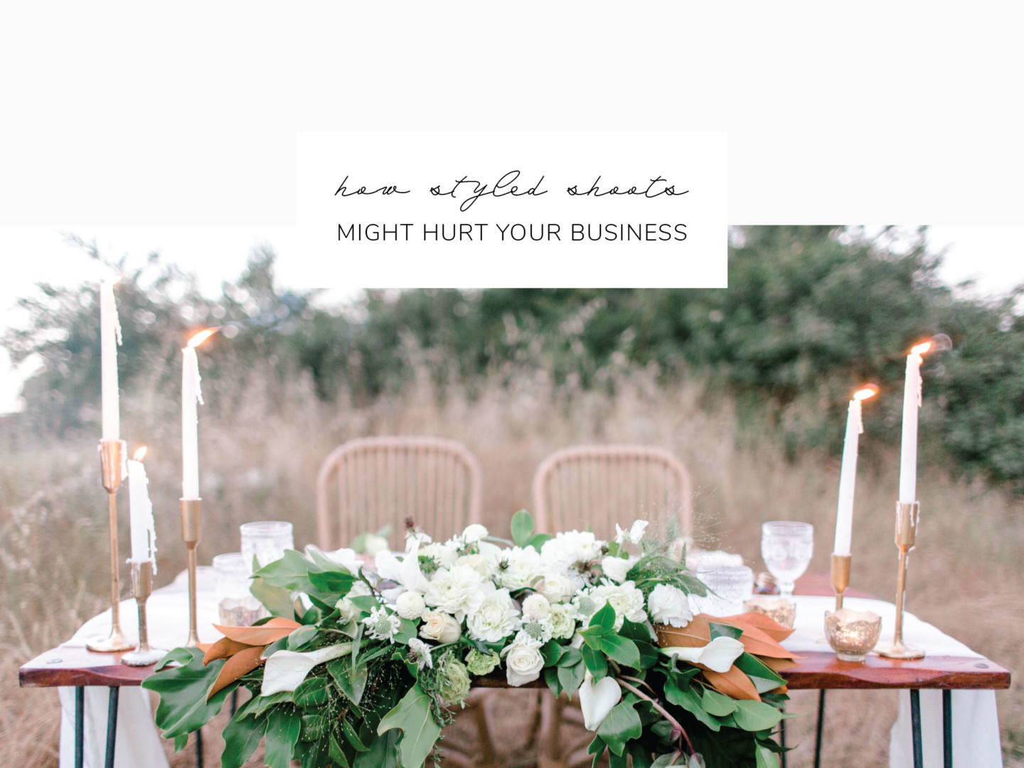 How Styled Shoots Might Hurt Your Business